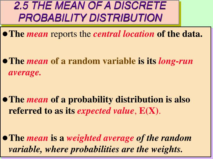 2.5 THE MEAN OF A DISCRETE PROBABILITY DISTRIBUTION