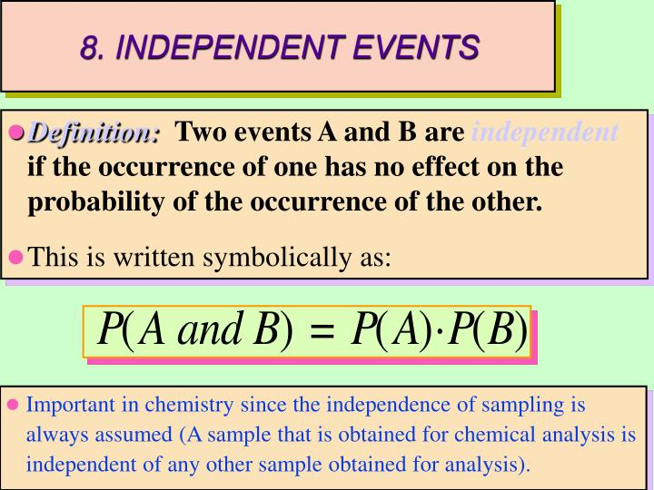 8. INDEPENDENT EVENTS
