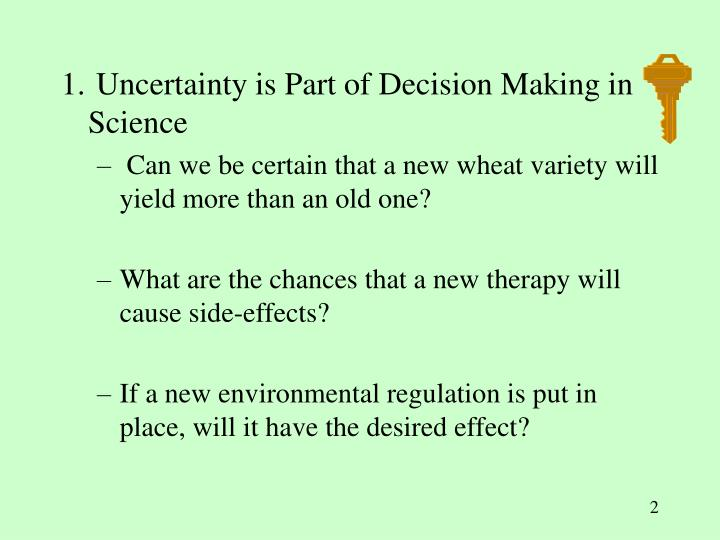 1. Uncertainty is Part of Decision Making in Science