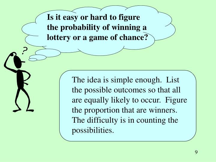 Is it easy or hard to figure the probability of winning a lottery or a game of chance?