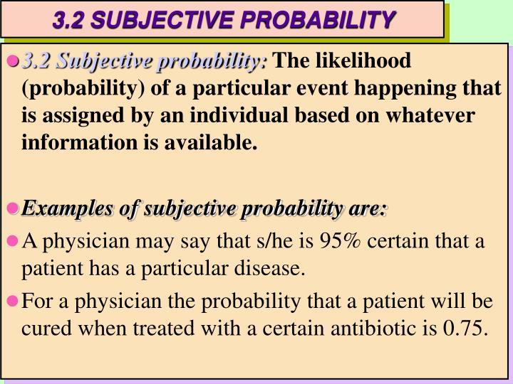 3.2 SUBJECTIVE PROBABILITY