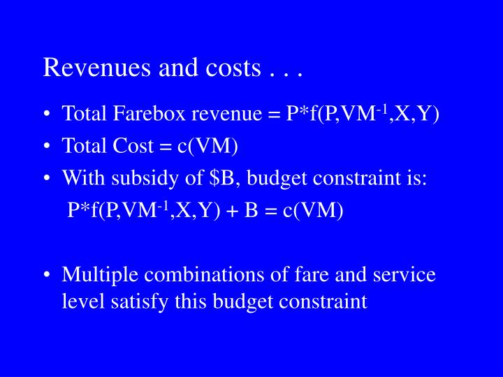 Revenues and costs . . .