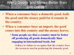 aren t goods and money better than just goods