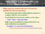 how can we compete with low wage countries