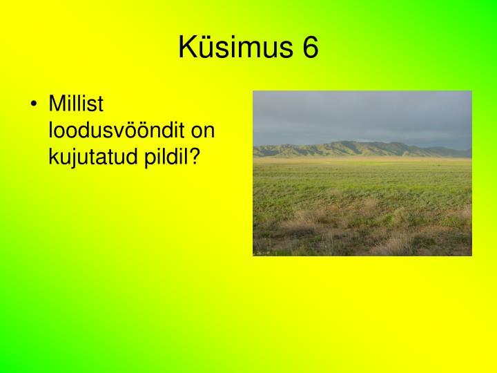 Küsimus 6