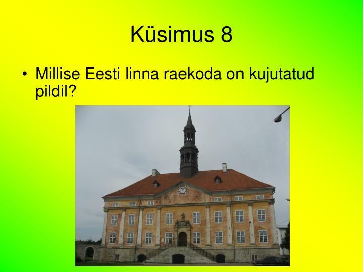 Küsimus 8