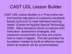 cast udl lesson builder