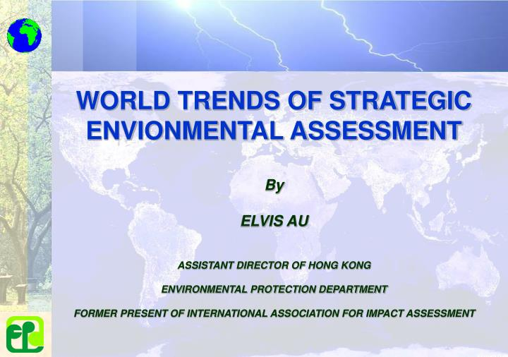 WORLD TRENDS OF STRATEGIC ENVIONMENTAL ASSESSMENT