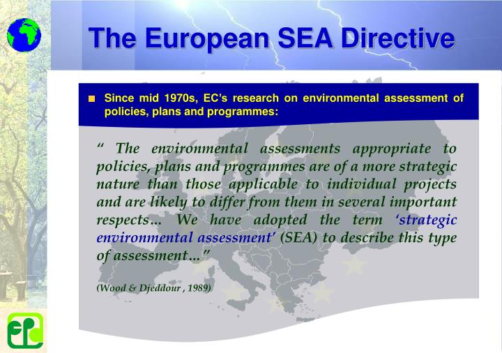 Since mid 1970s, EC's research on environmental assessment of policies, plans and programmes: