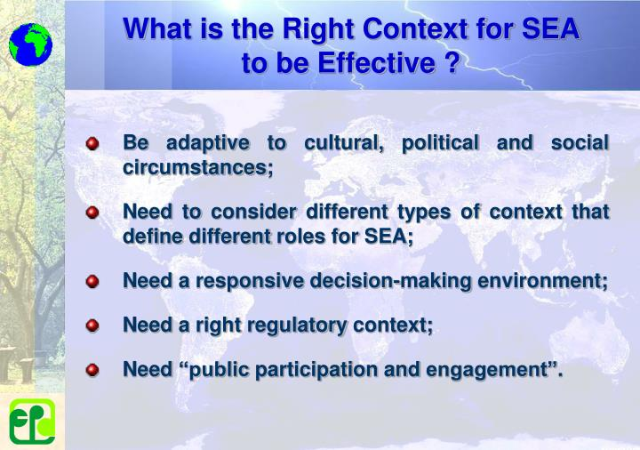 What is the Right Context for SEA to be Effective ?