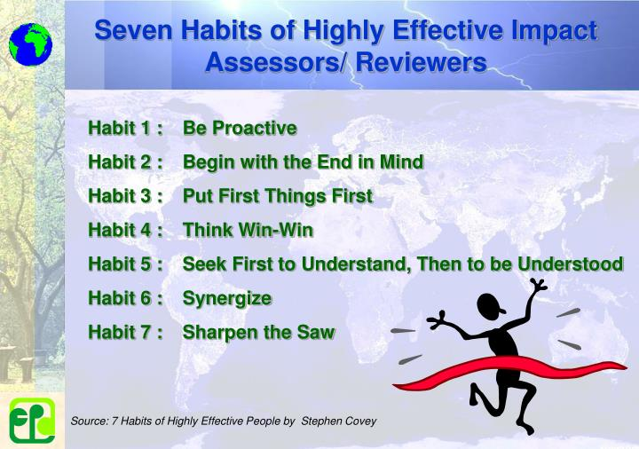 Seven Habits of Highly Effective Impact Assessors/ Reviewers