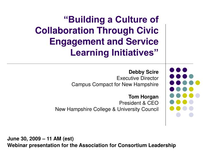 Building a culture of collaboration through civic engagement and service learning initiatives