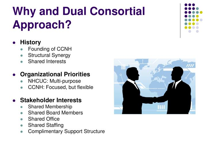 Why and Dual Consortial Approach?