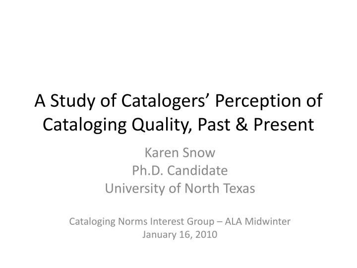 a study of catalogers perception of cataloging quality past present n.