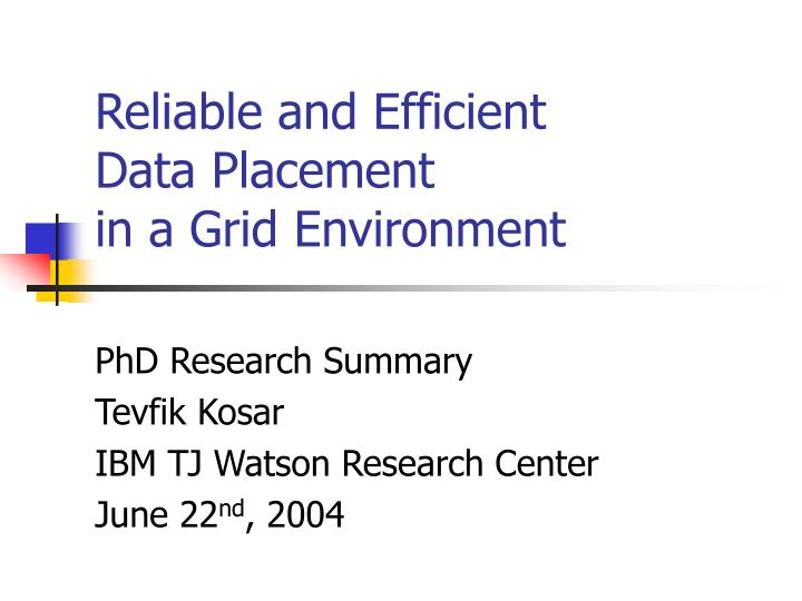reliable and efficient data placement in a grid environment n.