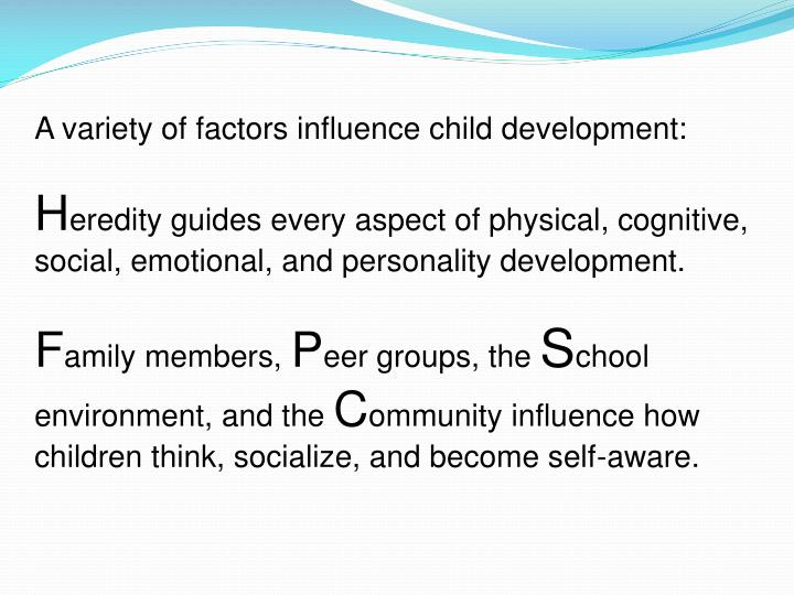 factors influencing child development essay 85 comments on cultural and social factors that affect development  'with fewer children, a poor household can invest more in the health and education of each child, thereby equipping the next generation with the health, nutrition, and education that can lift living standards in future years'  some factors influencing development.