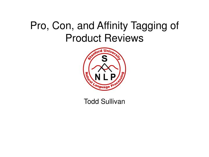 pro con and affinity tagging of product reviews n.