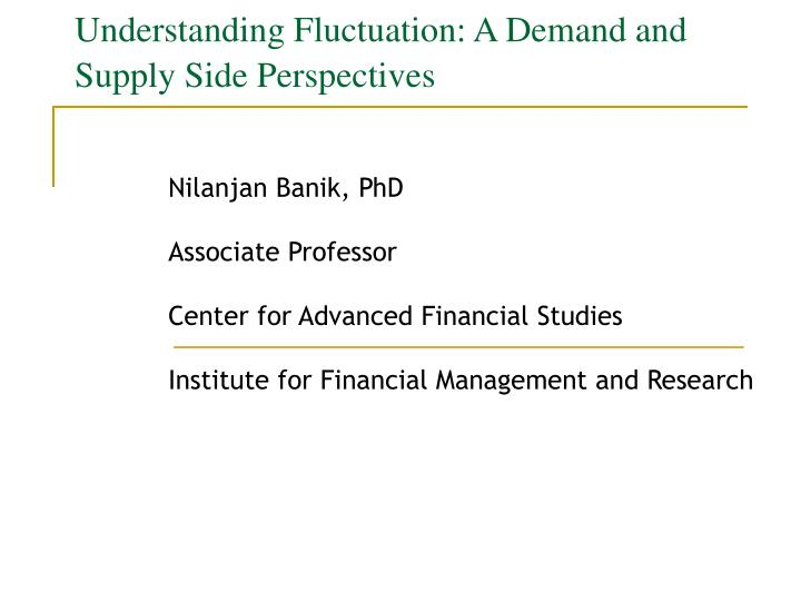 understanding fluctuation a demand and supply side perspectives n.