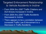 targeted enforcement relationship to vehicle accidents in incline