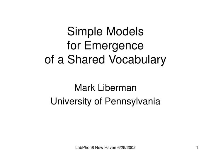 simple models for emergence of a shared vocabulary n.