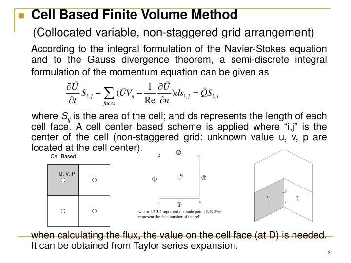 Cell Based Finite Volume Method