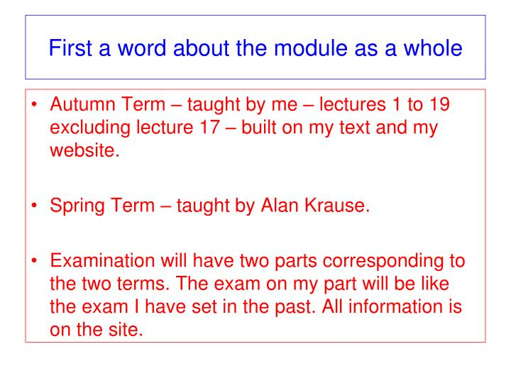 First a word about the module as a whole