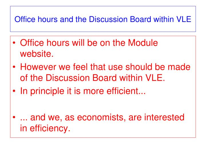 Office hours and the Discussion Board within VLE
