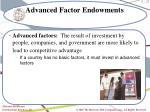 advanced factor endowments