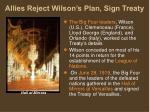 allies reject wilson s plan sign treaty