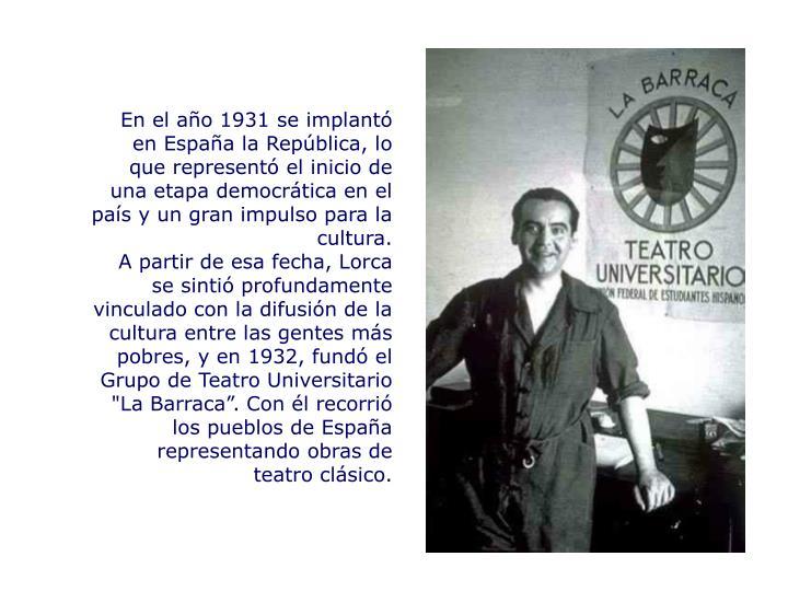 En el año 1931 se implantó en España la República, lo que representó el inicio de una etapa democrática en el país y un gran impulso para la cultura.