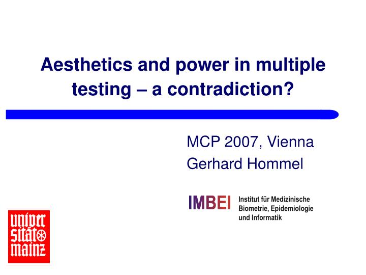 aesthetics and power in multiple testing a contradiction n.