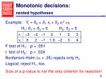 monotonic decisions nested hypotheses