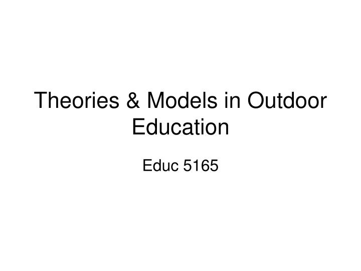 theories models in outdoor education n.
