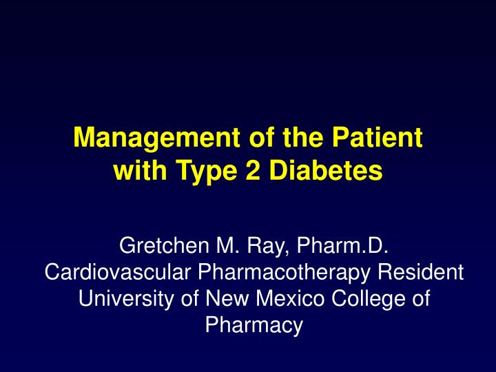 management of the patient with type 2 diabetes n.