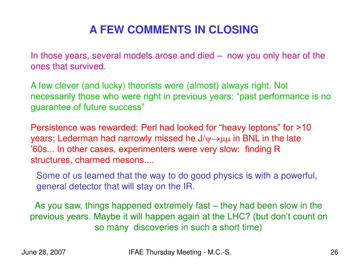 A FEW COMMENTS IN CLOSING