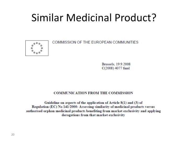 Similar Medicinal Product?