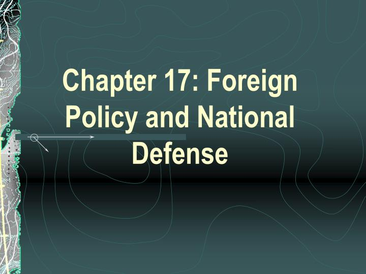foreign policy and national defense The vietnam war, fought in an effort to prevent a viet cong or national liberation front takeover of south vietnam: was a major step forward for american foreign policy had no impact on american foreign policy.