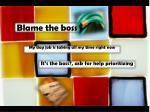 blame the boss