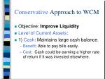 conservative approach to wcm