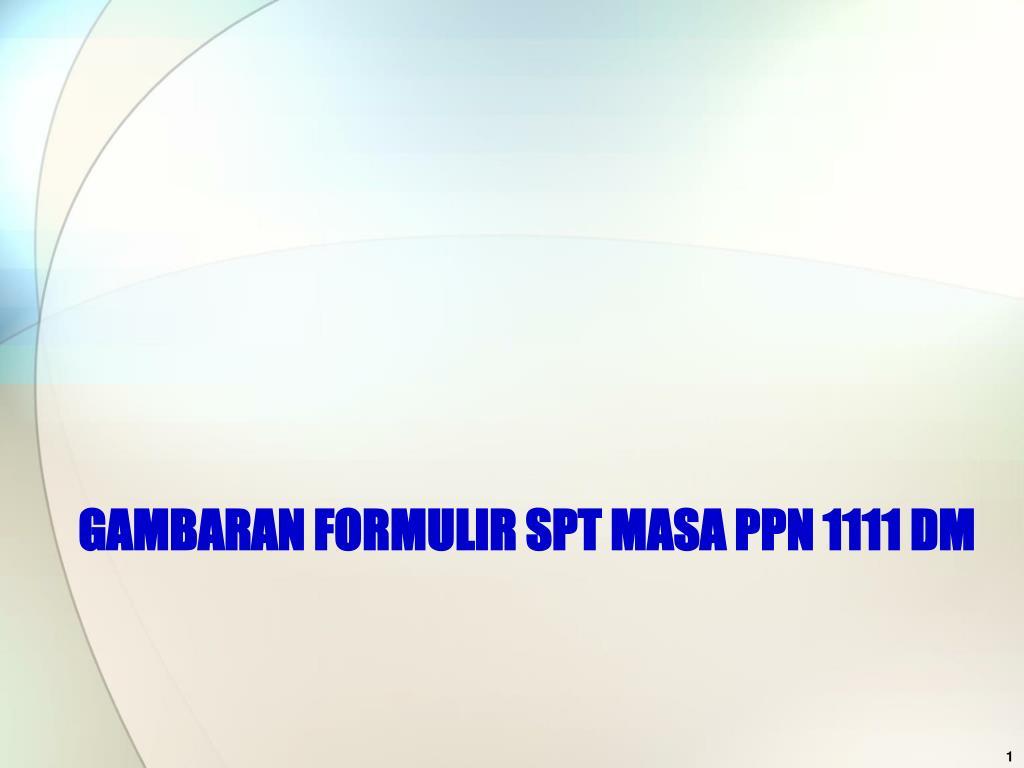 gambaran formulir spt masa ppn 1111 dm l.