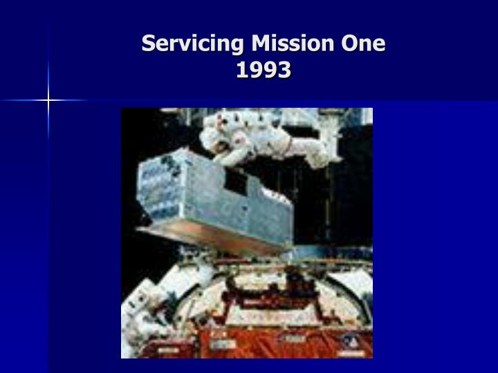 Servicing Mission One