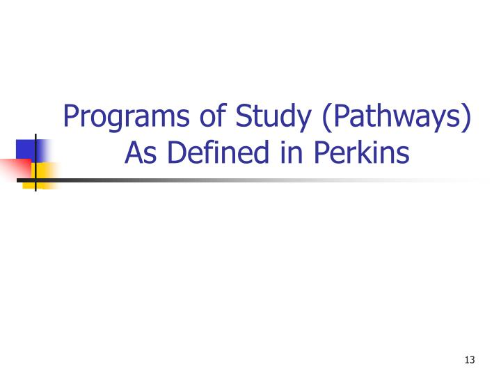 Programs of Study (Pathways) As Defined in Perkins
