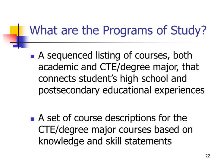 What are the Programs of Study?