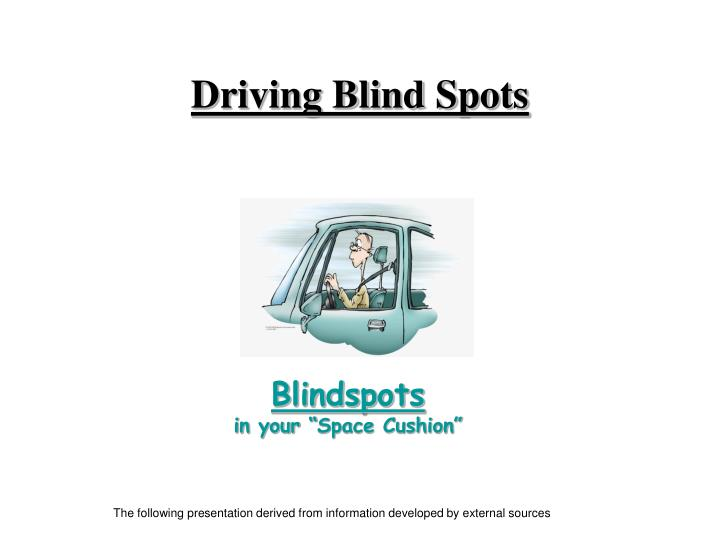 Driving blind spots