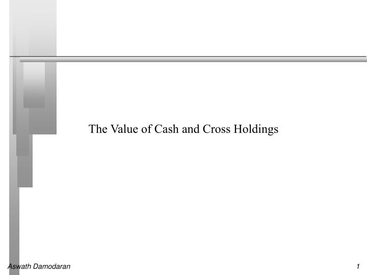 the value of cash and cross holdings