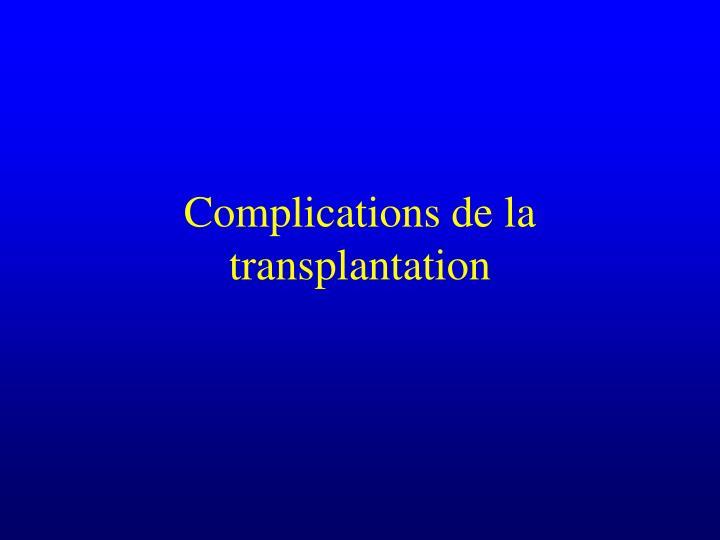 Complications de la transplantation