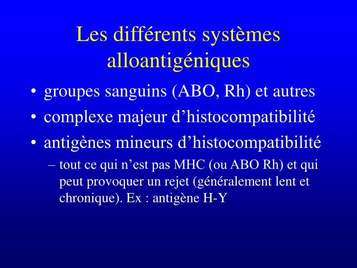 Les différents systèmes alloantigéniques