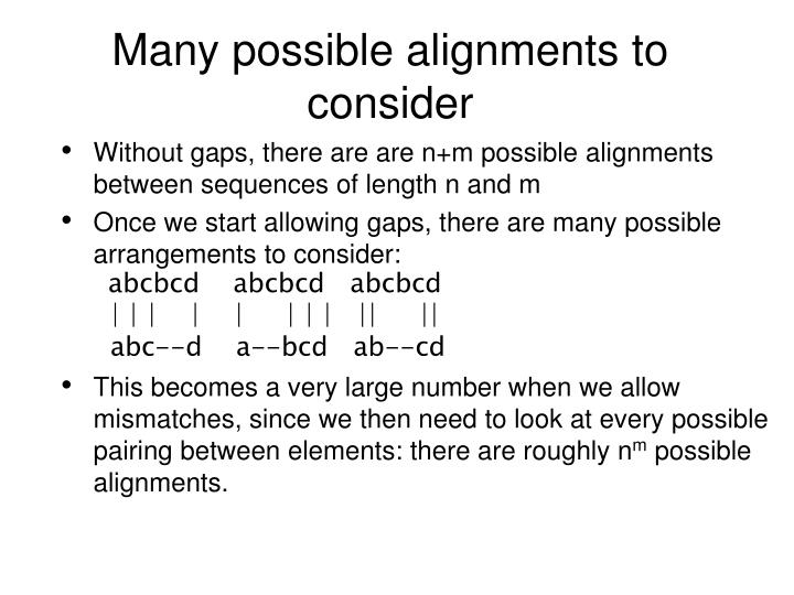 Many possible alignments to consider