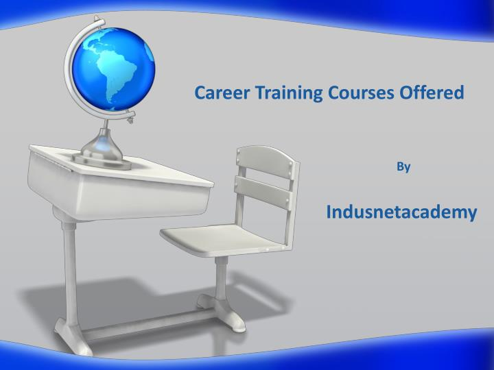 Career training courses offered