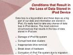 c onditions that result in the loss of data stored in ipod device